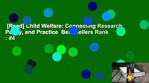 [Read] Child Welfare: Connecting Research, Policy, and Practice  Best Sellers Rank : #4