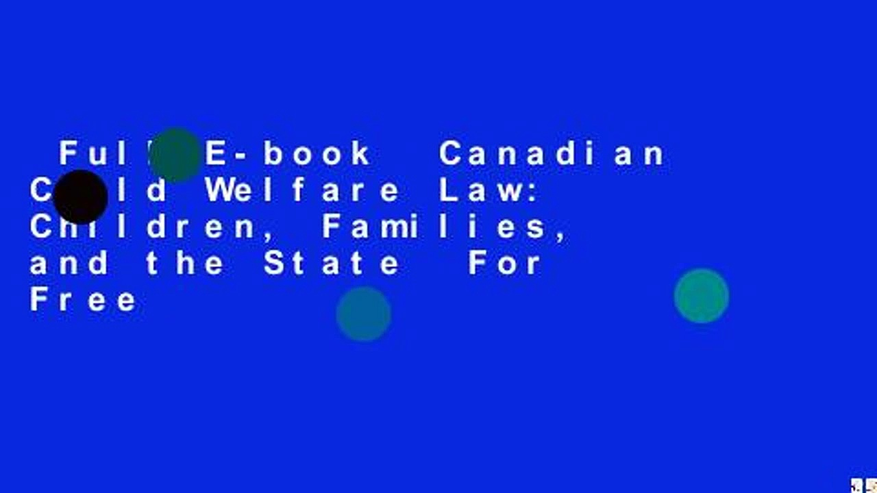 Full E-book  Canadian Child Welfare Law: Children, Families, and the State  For Free