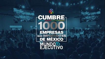 Cumbre las 1000 empresas mas importantes de México 3
