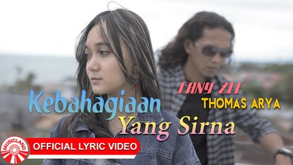 Thomas Arya & Fany Zee - Kebahagiaan Yang Sirna [Official Lyric Video HD]