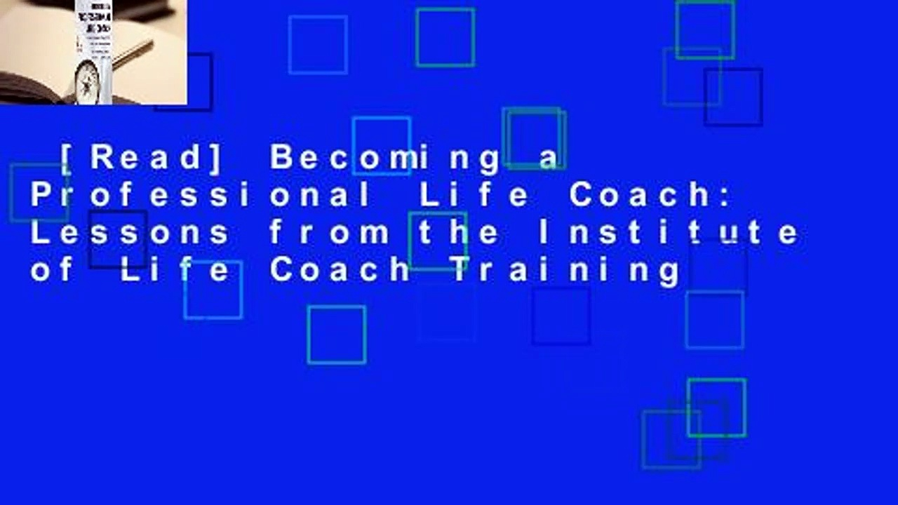 [Read] Becoming a Professional Life Coach: Lessons from the Institute of Life Coach Training