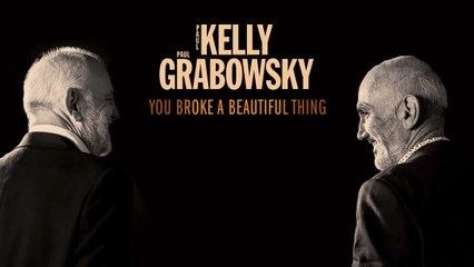Paul Kelly - You Broke A Beautiful Thing