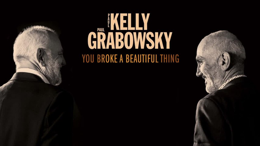 Paul Kelly - You Broke A Beautiful Thing