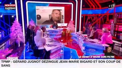 TPMP : Gérard Jugnot dézingue Jean-Marie Bigard et son coup de sang (vidéo)