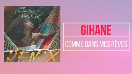 GIHANE - Comme dans mes rêves remix - Lyrics Video