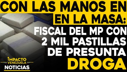Fiscal del MP con 2 mil pastillas de presunta cocaína    NOTICIAS VENEZUELA HOY diciembre 2 2020