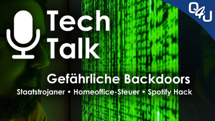 Gefahr durch Backdoors, Staatstrojaner, Homeoffice-Steuer, Spotify | QSO4YOU.com Tech Talk #32