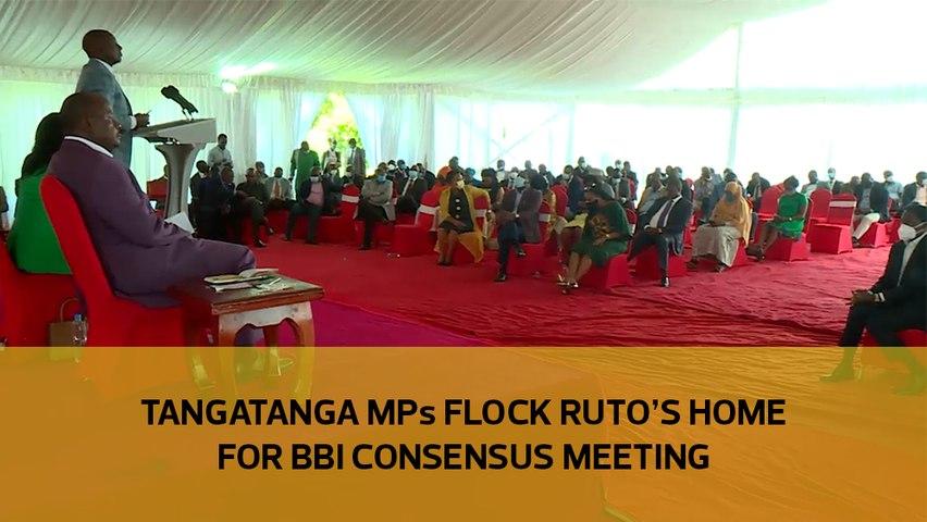 Tangatanga MPs flock Ruto's home for BBI consensus meeting