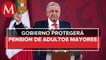 AMLO asegura que combatirá abusos a adultos mayores en créditos y pensiones