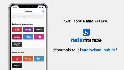 Tout l'audiovisuel public sur l'application Radio France