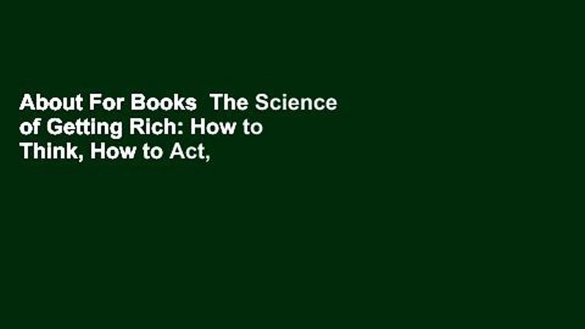 About For Books  The Science of Getting Rich: How to Think, How to Act, and What to Do to Harness