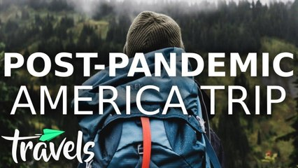 Top 10 American Post-Pandemic Vacation Destination Ideas