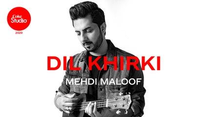 Coke Studio 2020 | Dil Khirki | Mehdi Maloof