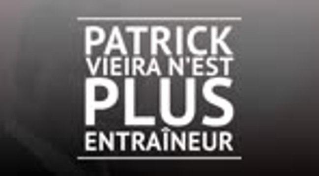 Nice - Patrick Vieira démis de ses fonctions