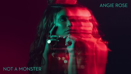Angie Rose - Not A Monster