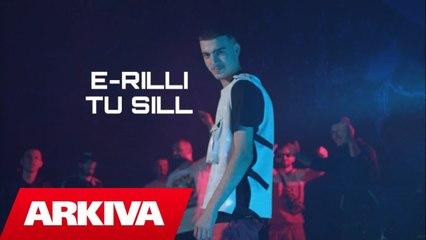 E-RILLI - Tu sill (Official Video HD)