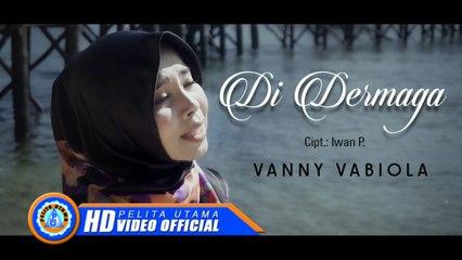 Vanny Vabiola - DI DERMAGA (Official Music Video)