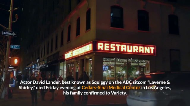 David Lander Squiggy in 'Laverne & Shirley' Dies at 73