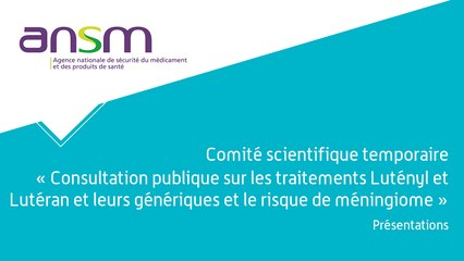 Consultation publique - Risque de méningiome sous Lutényl / Lutéran : Les présentations - 2 nov 2020