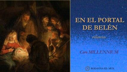 Coro MILLENNIUM - EN EL PORTAL DE BELÉN
