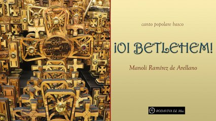 Manoli Ramírez De Arellano - OI BETHLEEM!
