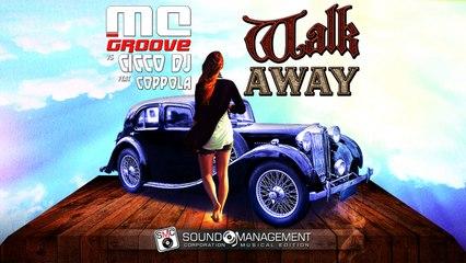 MC GROOVE vs CICCO DJ & COPPOLA - Walk Away