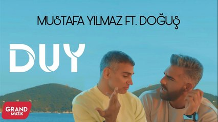 Mustafa Yılmaz - Duy ft. Doğuş (Official Video)