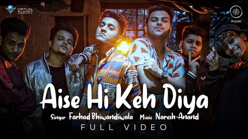 Official Video - Aise Hi Keh Diya   Naresh - Anand   Farad Bhiwandiwala   Jainam Bilakhia