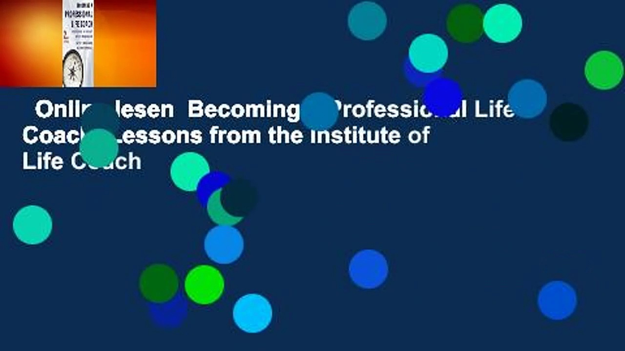 Online lesen  Becoming a Professional Life Coach: Lessons from the Institute of Life Coach