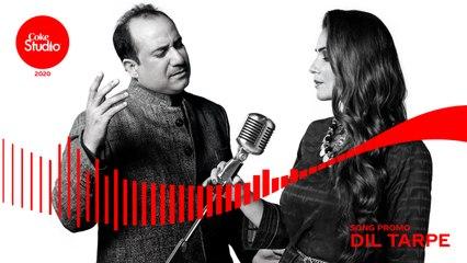 Coke Studio 2020 | Promo | Dil Tarpe | Rahat Fateh Ali Khan ft. Zara Madani