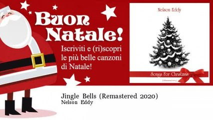 Nelson Eddy - Jingle Bells - Remastered 2020