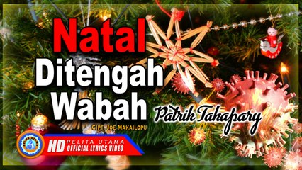 Patrik Tahapary - NATAL DI TENGAH WABAH  Lagu Natal Terbaru 2020 (Lyric)