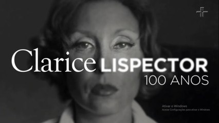 Documentário   Clarice Lispcetor  100 Anos