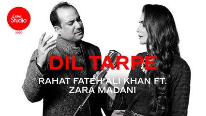 Coke Studio 2020 | Dil Tarpe | Rahat Fateh Ali Khan ft. Zara Madani