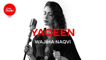 Coke Studio 2020 | Yaqeen | Wajiha Naqvi