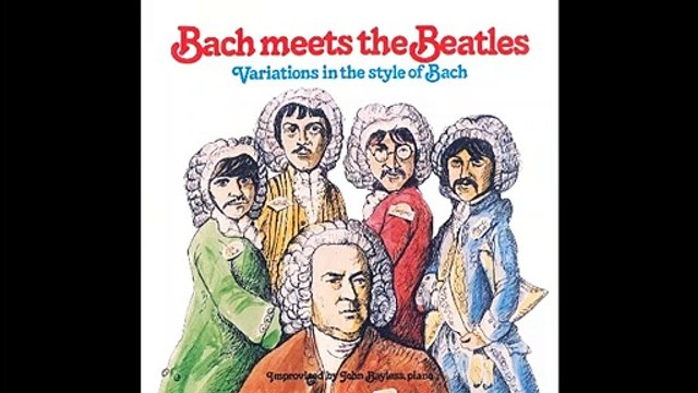 Bach meets the Beatles - Variations in the style of Bach - All you need is love John Bayless,piano