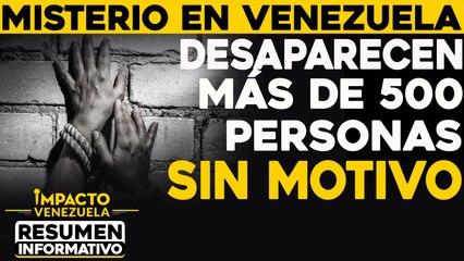 Misterio en venezuela Desaparecen más de 500 personas sin motivo     NOTICIAS VENEZUELA HOY diciembre 12 2020