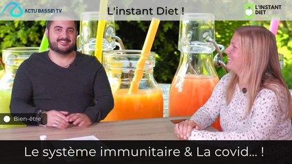 L'instant Diet : Le système immunitaire & La covid... !
