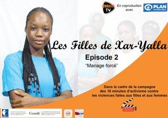 """Web-Série """"les filles de Xar-Yalla """" EP2 - Mariage  forcé"""