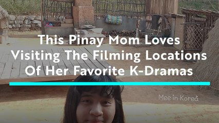 This Pinay in Korea Loves Visiting K-Drama Filming Locations