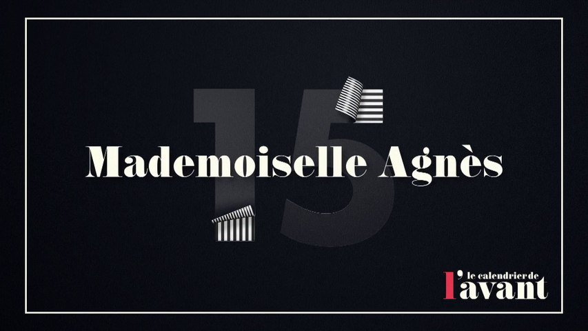 #15 - Mademoiselle Agnès dans Nulle Part Ailleurs - Calendrier CANAL+