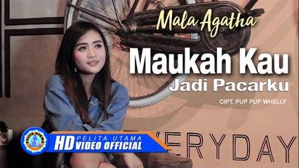 Mala Agatha - Maukah Kau Jadi Pacarku   Lagu Terbaru Mala Agatha 2020 (Official Music Video)