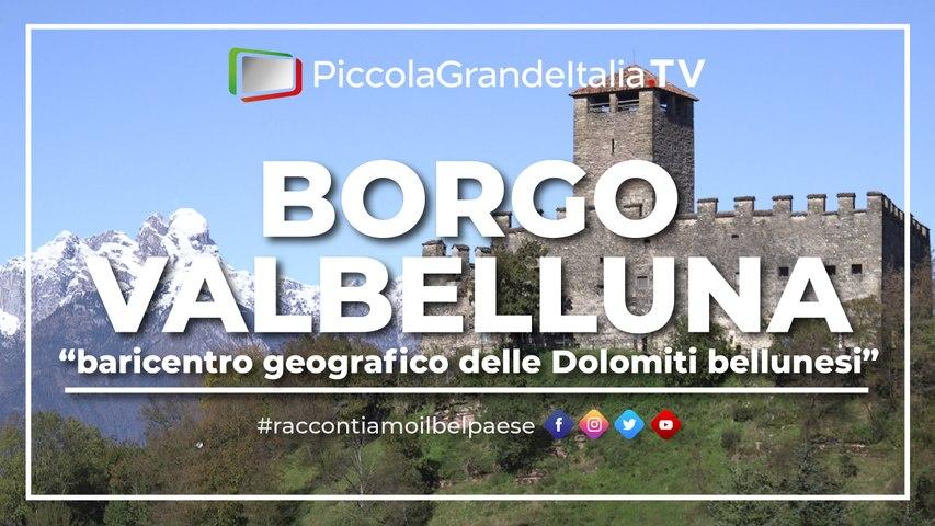 Borgo Valbelluna - Piccola Grande Italia