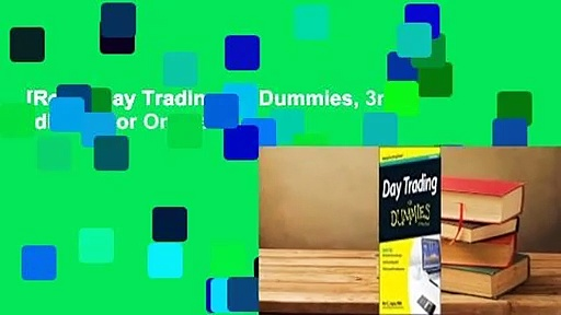 [Read] Day Trading for Dummies, 3rd Edition  For Online
