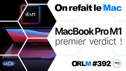 MacBook Pro 13'' M1, premier verdict !⎜ORLM-392