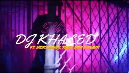 DJ Khaled - Super ft. Nicki Minaj, Tyga, YBN Nahmir (Official Video)