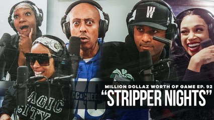 """FULL VIDEO: MILLION DOLLAZ WORTH OF GAME EP:92 """"STRIPPER NIGHTS"""""""