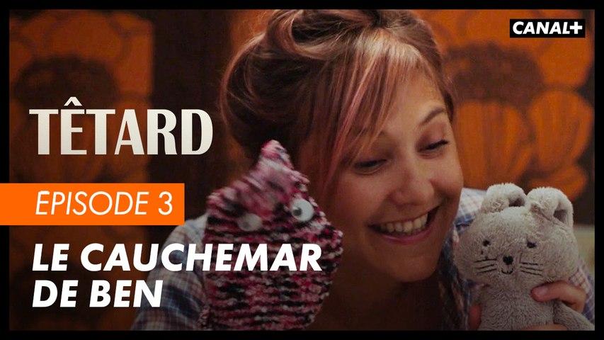 #3 Le cauchemar de Ben - TÊTARD saison 2 - CANAL+