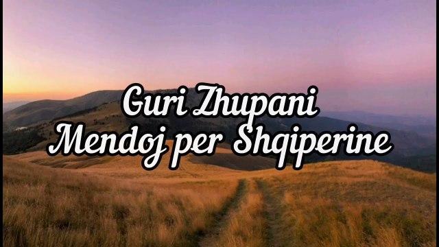 Guri Zhupani - Mendoj per Shqiperine (Official Video)