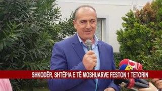 SHKODER, SHTEPIA E TE MOSHUARVE FESTON 1 TETORIN